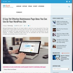 6 Easy Yet Effective Maintenance Page Ideas You Can Use On Your Wordpress Site