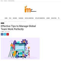 Effective Tips to Manage Global Team Work Perfectly