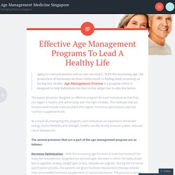 Effective Age Management Programs To Lead A Healthy Life