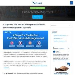 4 Factors Of An Effective Field Service Management Software