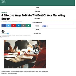 4 Effective Ways To Make The Best Of Your Marketing Budget
