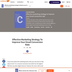 Effective marketing strategy to improve your Email conversion rate - Effective Marketing Strategy To Improve Your Email Conversion Rate