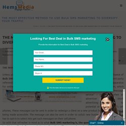 Effective method to Use Bulk SMS Marketing to Diversify Your Traffic: Bulk SMS India