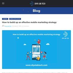 How to build up an effective mobile marketing strategy Diya Lab Tech