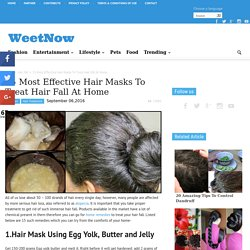 15 Most Effective Hair Masks To Treat Hair Fall At Home - WeetNow
