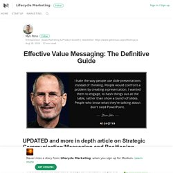 Effective Value Messaging: The Definitive Guide – Lifecycle Marketing – Medium
