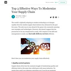Top 3 Effective Ways To Modernize Your Supply Chain