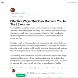 Effective Ways That Can Motivate You to Start Exercise
