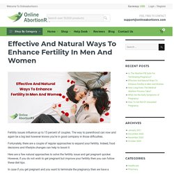 Effective And Natural Ways To Enhance Fertility In Men And Women – Onlineabortionrx Blogs