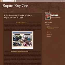 Sapan Kay Cee: Effective steps of Social Welfare Organisations in Delhi