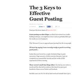 The 3 Keys to Effective Guest Posting