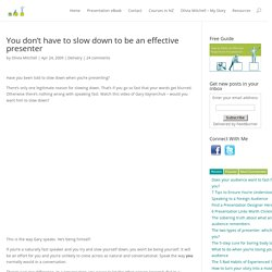 Effective Presenters Don't Slow Down