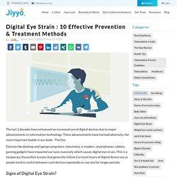 Digital Eye Strain : 10 Effective Prevention & Treatment Methods