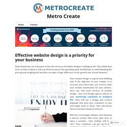 Effective website design is a priority for your business – Metro Create