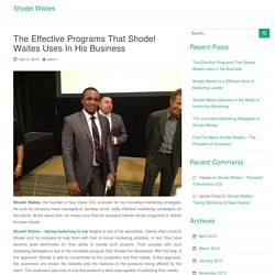 The Effective Programs That Shodel Waites Uses In His Business
