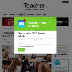 Teacher podcast: Dylan Wiliam on effective questioning in the classroom