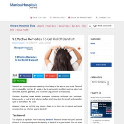 9 Effective Remedies To Get Rid Of Dandruff - Manipal Hospital Blog
