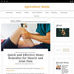 Quick and Effective Home Remedies for Muscle and Joint Pain