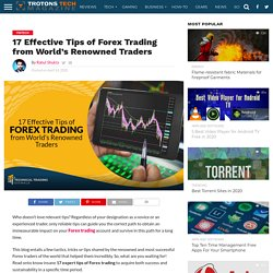 17 Effective Tips of Forex Trading from World's Renowned Traders