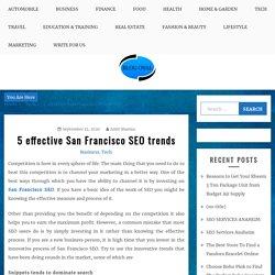 5 effective San Francisco SEO trends