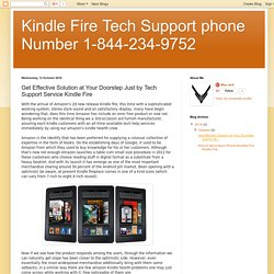 Kindle Fire Tech Support phone Number 1-844-234-9752: Get Effective Solution at Your Doorstep Just by Tech Support Service Kindle Fire