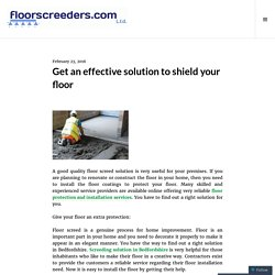 Get an effective solution to shield your floor