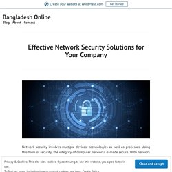 Effective Network Security Solutions for Your Company – Bangladesh Online
