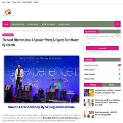 The Most Effective Ideas A Speaker,Writer,& Experts Earn Money By Speech