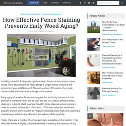 How Effective Fence Staining Prevents Early Wood Aging?