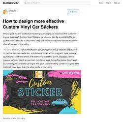 How to design more effective Custom Vinyl Car Stickers