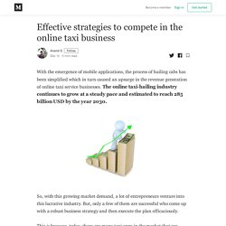 Effective strategies to compete in the online taxi business