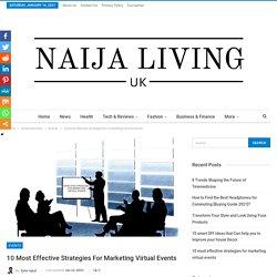 10 most effective strategies for marketing virtual events – Naija LivingUK