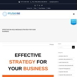 Effective On-Hold Message Strategy for Your Business