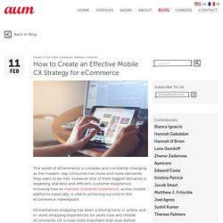 How to Create an Effective Mobile CX Strategy for eCommerce
