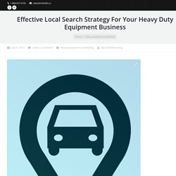 Local Search Strategy For Your Heavy Duty Equipment Business