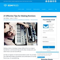 21 Effective Tips for Making Remixes