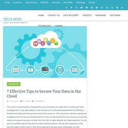 7 Effective Tips to Secure Your Data in the Cloud – Tech Afar