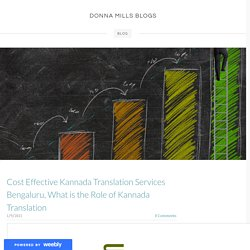 Cost Effective Kannada Translation Services Bengaluru, What is the Role of Kannada Translation - DONNA MILLS BLOGS