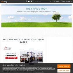4 Best Ways to Transport Liquid Cargo