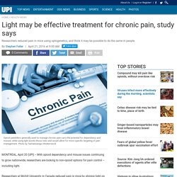 Light may be effective treatment for chronic pain, study says
