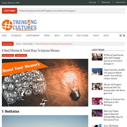 6 Most Effective & Tested Ways To Improve Memory » Trending Cultures