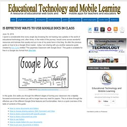 Educational Technology and Mobile Learning: 15 Effective Ways to Use Google Docs in Class