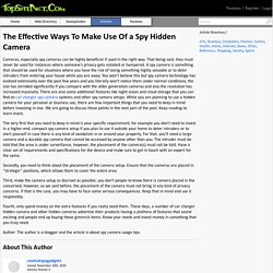 The Effective Ways To Make Use Of a Spy Hidden Camera