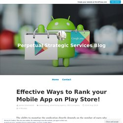 Effective Ways to Rank your Mobile App on Play Store!
