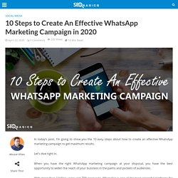 10 Steps to Create An Effective WhatsApp Marketing Campaign in 2020