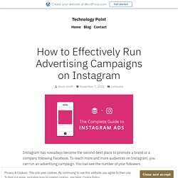 How to Effectively Run Advertising Campaigns on Instagram – Technology Point