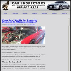 Where Can I Get My Car Inspected Effectively At Affordable Charges?