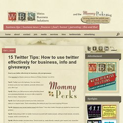 15 Twitter Tips: How to use twitter effectively for business, info and giveaways
