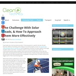 The Challenge With Solar Leads, & How To Approach Them More Effectively