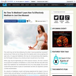 No Time To Meditate? Learn How To Effectively Meditate In Just One Moment
